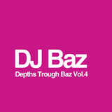 DJ Baz - Depths Trough Baz Vol.4