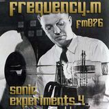 Sonic Experiments 4 (fm076)