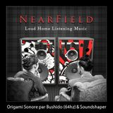 Nearfield Podcast 07 - Origami Sonore by Bushido