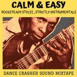 CALM & EASY! Rocksteady Stylee! - DANCE CRASHER Sound Mixtape