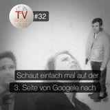 TVW#32 - Schaut einfach mal auf der dritten Seite von Google nach