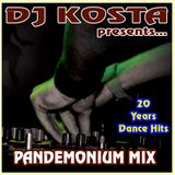 PANDEMONIUM MIX  ( 20 Years Dance Hits ) By Dj Kosta