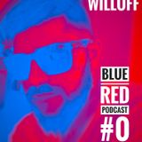 Will Off - Blue Red - PodCast #0
