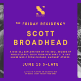 The Friday Residency Live - Scott Broadhead - 05/10/18