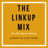 The Linkup Mix (The Old Skool Edition)