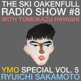Ski Oakenfull Radio Show #8 with Tomokazu Hayashi - YMO Special Vol. 5 - Ryuichi Sakamoto