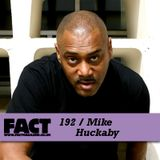 FACT Mix 192: Mike Huckaby