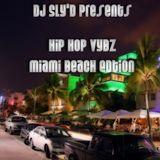 DJ SLy'D Presents Hip Hop Vybz Miami Beach Edition