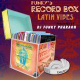 "FUNKY'S RECORD BOX Radio Show - Episode 3 ""Latin Vibes"""