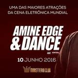 2016.06.10 - Amine Edge & DANCE @ Ministterio, Cascavel, BR
