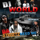 "DJ WORLD        '' DA STREETZ NEED ME """" 2016  MIX"