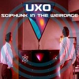 UXO - SciPhunk in the WeirdAge @ MIXOLOGY