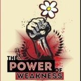 What is the Power of Weakness?