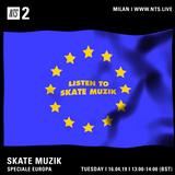 Skate Muzik: European skate scene - 16th April 2019