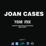 Joan Cases Year Mix March 2014 EDM