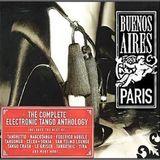 Buenos Aires & Paris Vol. 1 - The Electronic Tango Anthology Disc 1