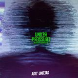 Under Pressure Mixtape Series V.1 - Adit Undead