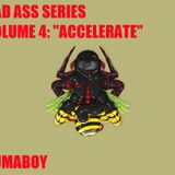 """Bad Ass Series Volume 4: """"Accelerate"""" (Hard house)"""