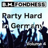 B.M.Fondness presents: Party Hard in Germany Vol. 4
