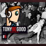 Tony Be Good #6