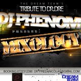Mixology: Tribute To Dr Dre. by Dj Phenom