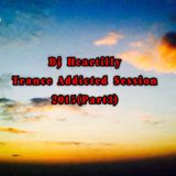 Dj Heartilly - Trance Addicted Session 2015(Part3)