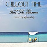 CHILLOUT TIME - Feel The Heaven (mixed by SpringLady)