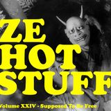 ZE HOT STUFF Volume XXIV - Supposed To Be Free