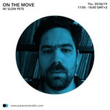 On the Move #38 - Slow Pete - 20/06/19