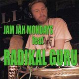 Radikal Guru @ Jam Jah Mondays