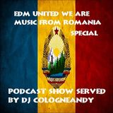 #EDMUnitedWeAre #Podcast Vol 1-2018 #Music from #Romania by #Cologneandy #EDMFamily