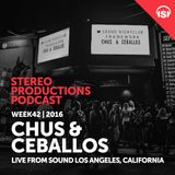 WEEK42_16 Chus & Ceballos Live from Sound Los Angeles, California