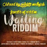 Waiting Riddim (culture rock records 2016) Mixed By SELEKTA MELLOJAH FANATIC OF RIDDIM