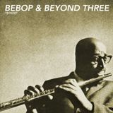Bebop & Beyond Three