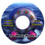 Just Frank - The Whole Phunk Nothing But The Phunk