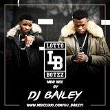 @DJ_Bailey1 - Lotto Boyzz Mini Mix