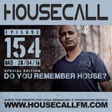 Housecall EP#154 (28/04/16) Do You Remember House Special