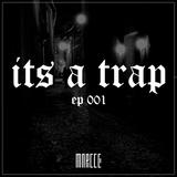 ITS A TRAP EP. 001   TRAP ✘ JUNGLE