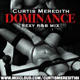 @CurtisMeredith - Dominance (Sexy R&B Mix)
