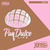 The Pan Dulce Life w/DJ Refresh - Episode 02