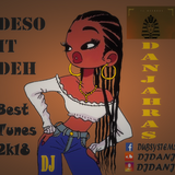 ### Dj Danjahras (Dubsystem Sound) - DESO IT DEH Mixtape - Best Tunes Of 2k18 ###