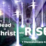 "130825 ""Resurrection is Assured!"" 1 Thessalonians 4:13-18"