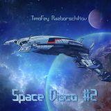 Timofey Razborschikov - Space Disco #2