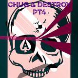 Chug & Destroy Pt 4