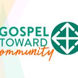 Gospel Toward: Community