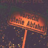 DAVE HIGGS -Vorsicht STEILE ABFAHRT 01.17