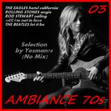 AMBIANCE 70s 03 (The Eagles, Rolling Stones, Rod Stewart, 10CC, The Beatles)
