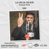 Podcast #019 | Gen en La Celda De Bob