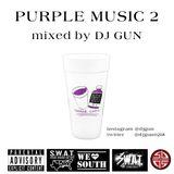 PURPLE MUSIC2 mixed by DJ GUN