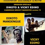 #42-Emission Spéciale-DICKOTO & VICKY EDIMO (Cameroun)
